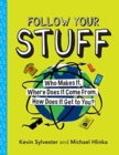 Image for Follow your stuff  : who makes it, where does it come from, how does it get to you?