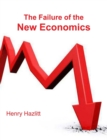 Image for The Failure of the New Economics : An Analysis of the Keynesian Fallacies