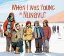 Image for When I Was Young in Nunavut : English Edition
