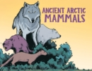 Image for Ancient Arctic Mammals : English Edition