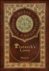 Image for Plutarch's Lives, The Complete 48 Biographies (Royal Collector's Edition) (Case Laminate Hardcover with Jacket)
