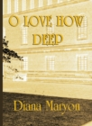 Image for O Love How Deep : A Tale of Three Souls