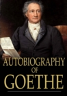 Image for Autobiography of Goethe: Truth and Poetry Relating to My Life