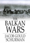 Image for The Balkan Wars: 1912-1913, Third Edition