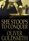 Image for She Stoops to Conquer: Or the Mistakes of a Night, a Comedy