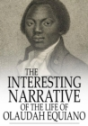 Image for The Interesting Narrative of the Life of Olaudah Equiano: Written by Himself
