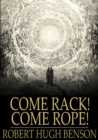 Image for Come Rack! Come Rope!