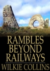 Image for Rambles Beyond Railways: Notes in Cornwall Taken A-Foot