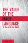Image for Value of the Maori Language: Te Hua o te Reo Maori