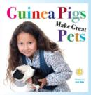 Image for Guinea Pigs Make Great Pets