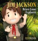 Image for Jim Jackson Brave Explorer
