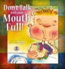 Image for Don't Talk with Your Mouth Full