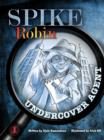 Image for Spike Robin, Undercover Agent