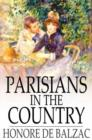 Image for Parisians in the Country: The Illustrious Gaudissart, and The Muse of the Department
