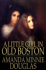 Image for A Little Girl in Old Boston