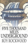 Image for Five Thousand Miles Underground: The Mystery of the Center of the Earth
