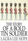 Image for The Story of a Bold Tin Soldier