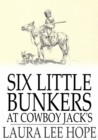 Image for Six Little Bunkers at Cowboy Jack's