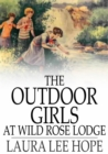 Image for The Outdoor Girls at Wild Rose Lodge: or, The Hermit of Moonlight Falls
