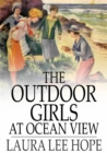 Image for The Outdoor Girls at Ocean View: Or, The Box That Was Found in the Sand