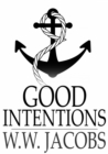 Image for Good Intentions: Ship's Company, Part 3