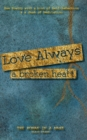Image for Love Always, a Broken Heart : Raw Poetry with a hint of Self-Reflection and a dash of Meditation