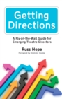 Image for Getting directions: a fly-on-the-wall guide for emerging theatre directors