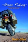 Image for Gone Riding : Motorcycling and volunteering across two continents