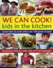 Image for We can cook!  : kids in the kitchen