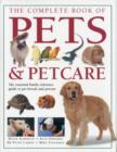 Image for The complete book of pets & petcare  : the essential family reference guide to pet breeds and pet care