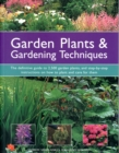 Image for Garden plants & gardening techniques  : the definitive guide to 2500 garden plants, and step-by-step instructions on how to plant and care for them