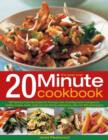 Image for The best ever 20 minute cookbook  : 200 fabulous fuss-free recipes for the busy cook, including instant indulgences, healthy snacks, family meals and last-minute entertaining, with over 750 photograp