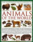 Image for The illustrated encyclopedia of animals of the world  : an expert reference guide to 840 amphibians, reptiles and mammals from every continent