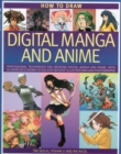 Image for How to draw digital manga and anime  : professional techniques for creating digital manga and anime, with 35 exercises shown in 400 step-by-step illustrations and photographs