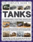 Image for The complete guide to tanks & armored fighting vehicles  : over 400 vehicles and 1200 wartime and modern photographs