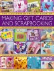 Image for The illustrated project book of making gift cards and scrapbooking  : 360 easy-to-follow projects and techniques with 2300 lavish photographs