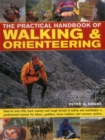 Image for The practical handbook of walking & orienteering  : how to cross hills, back country and rough terrain in safety and confidence