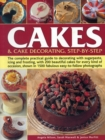 Image for Cakes & cake decorating, step-by-step  : the complete practical guide to decorating with sugarpaste, icing and frosting, with 200 beautiful cakes for every kind of occasion, shown in 1500 fabulous ea