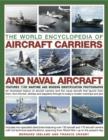 Image for The world encyclopedia of aircraft carriers and naval aircraft  : features 1100 wartime and modern identification photographs