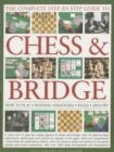 Image for The complete step-by-step guide to chess & bridge  : how to play, winning strategies, rules, history