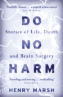 Image for Do no harm  : stories of life, death and brain surgery