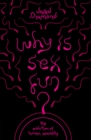 Image for Why is sex fun?  : the evolution of human sexuality