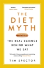 Image for The diet myth  : the real science behind what we eat