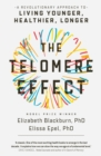 Image for The telomere effect  : a revolutionary approach to living younger, healthier, longer