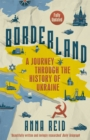 Image for Borderland  : a journey through the history of Ukraine