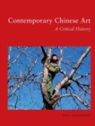 Image for Contemporary Chinese art  : a critical history