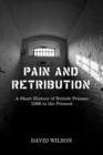 Image for Pain and retribution  : a short history of British prisons, 1066 to the present