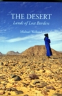 Image for The desert  : lands of lost borders