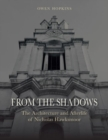 Image for From the shadows  : the architecture and afterlife of Nicholas Hawksmoor