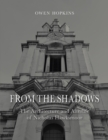 Image for From the shadows: the architecture and afterlife of Nicholas Hawksmoor : 55060